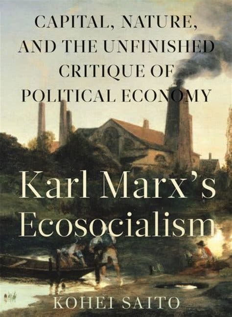 Monthly Review   Karl Marx's Ecosocialism: Capital, Nature