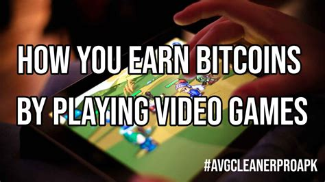 How you Earn Bitcoins by Playing Video Games?